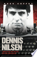 Dennis Nilsen   Conversations with Britain s Most Evil Serial Killer  subject of the hit ITV drama  Des