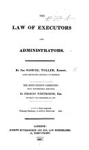 The Law of Executors and Administrators ... The second edition, corrected and enlarged