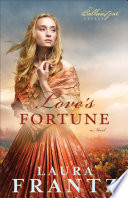 Love s Fortune  The Ballantyne Legacy Book  3