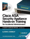 Cisco ASA Security Appliance Hands-On Training for Accidental Administrators