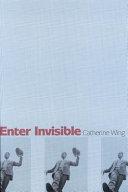 Enter Invisible