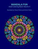 Mandala Fun Adult Coloring Book Volume 4