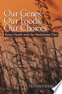 Our Genes  Our Foods  Our Choices Book