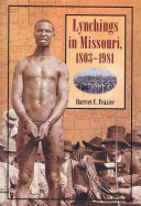 Lynchings in Missouri  1803 1981 Book