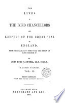 The Lives of the Lords Chancellors and Keepers of the Great Seal of England