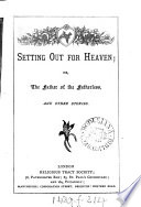 Setting Out For Heaven Or The Father Of The Fatherless And Other Stories