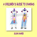 A Children s Guide to Chakras