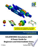 SOLIDWORKS Simulation 2021  A Power Guide for Beginners and Intermediate Users