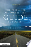 The Freelance Photographer   s Guide To Success