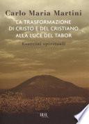 La trasformazione di Cristo e del cristiano alla luce del Tabor  : Esercizi spirituali