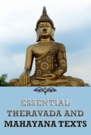 Essential Theravada And Mahayana Texts  Annotated Edition