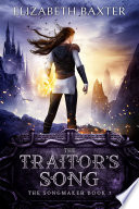 The Traitor s Song  An epic fantasy adventure