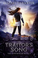 The Traitor's Song (An epic fantasy adventure)