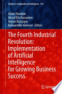 The Fourth Industrial Revolution  Implementation of Artificial Intelligence for Growing Business Success