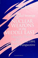 Politics and Strategy of Nuclear Weapons in the Middle East  The