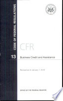 Code of Federal Regulations, Title 13, Business Credit and Assistance, Revised as of January 1, 2012
