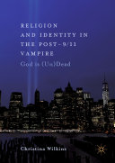 Pdf Religion and Identity in the Post-9/11 Vampire