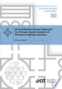An Architecture based Approach for Change Impact Analysis of Software intensive Systems Book
