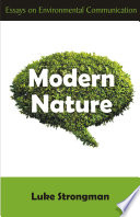 Modern Nature  : Essays in Environmental Communication
