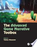 The Advanced Game Narrative Toolbox Book