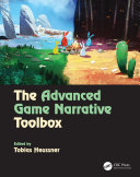 The Advanced Game Narrative Toolbox ebook