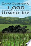 1 000 Prayer Points in 31 Days Toward Your Utmost Joy