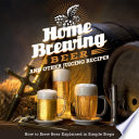 Home Brewing Beer And Other Juicing Recipes  How to Brew Beer Explained in Simple Steps