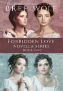 A Forbidden Love Novella Series