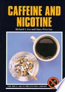 Caffeine and Nicotine