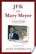JFK and Mary Meyer  A Love Story