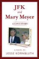 JFK and Mary Meyer: A Love Story Pdf/ePub eBook