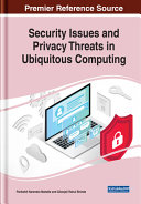 Security Issues and Privacy Threats in Ubiquitous Computing