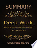 Summary  Deep Work By Cal Newport  Rules for Focused Success in a Distracted World Book PDF