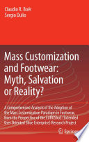 Mass Customization and Footwear: Myth, Salvation or Reality?