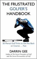 The Frustrated Golfer s Handbook