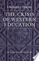 The Crisis of Western Education  The Works of Christopher Dawson
