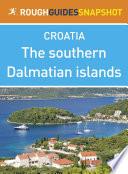 The southern Dalmatian islands Rough Guides Snapshot Croatia  includes   olta  Brac  Hvar  Vis  Korcula  Lastovo and the Pelje  ac peninsula