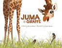 Juma the Giraffe