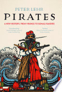 link to Pirates : a new history, from Vikings to Somali raiders in the TCC library catalog