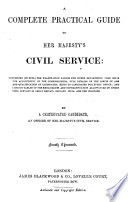 A Complete Practical Guide To Her Majesty S Civil Service By A Certificated Candidate Etc