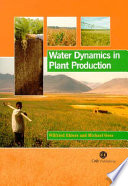 Water Dynamics in Plant Production Book
