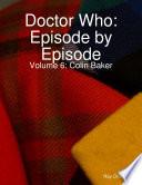 Doctor Who Episode By Episode  Volume 6   Colin Baker