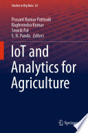 """IoT and Analytics for Agriculture"" by Prasant Kumar Pattnaik, Raghvendra Kumar, Souvik Pal, S. N. Panda"