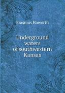 Underground waters of southwestern Kansas [Pdf/ePub] eBook