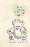 Hug Someone You Love Today
