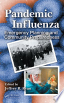 """Pandemic Influenza: Emergency Planning and Community Preparedness"" by Jeffrey R. Ryan"