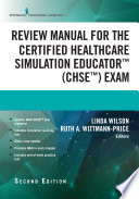 Review Manual For The Certified Healthcare Simulation Educator Exam Second Edition