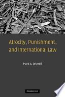 Atrocity Punishment And International Law