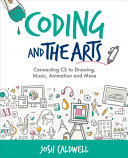 link to Coding and the arts : connecting CS to drawing, music, animation and more in the TCC library catalog