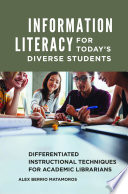 Information Literacy for Today s Diverse Students  Differentiated Instructional Techniques for Academic Librarians